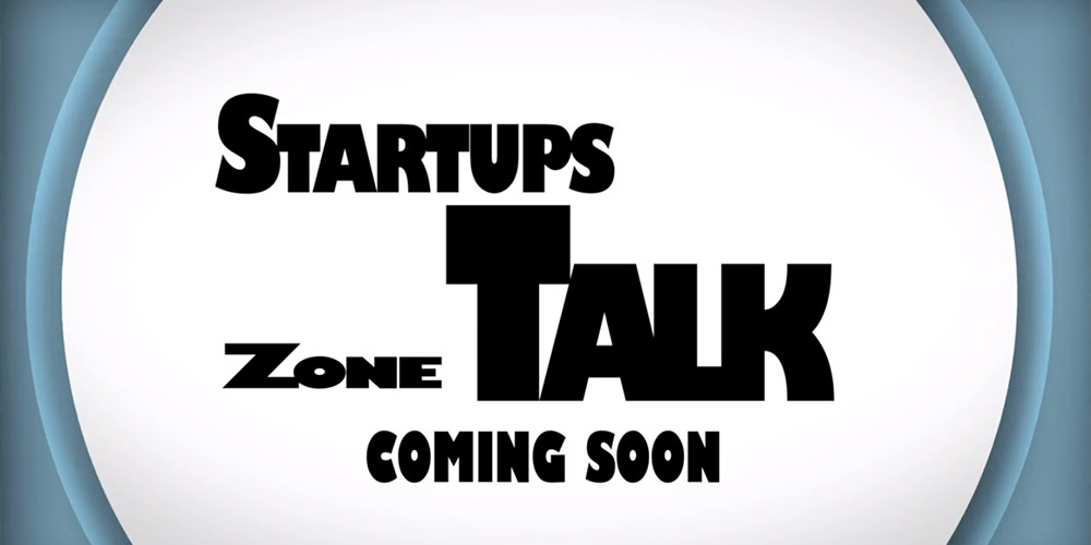 Startups Zone Talk Coming Soon