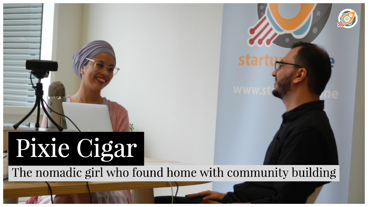 Pixie Cigar The nomadic girl who found home with community building – Startups Zone Talk ep5