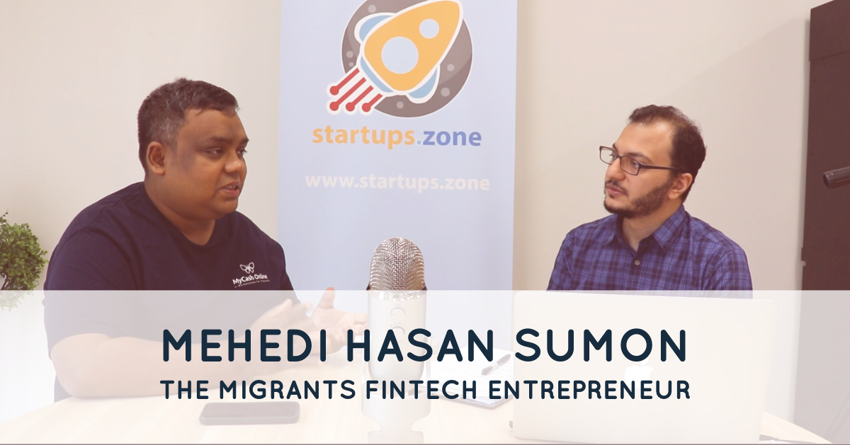 Mehedi Hasan Sumon The Migrants FinTech Entrepreneur – Startups Zone Talk #11