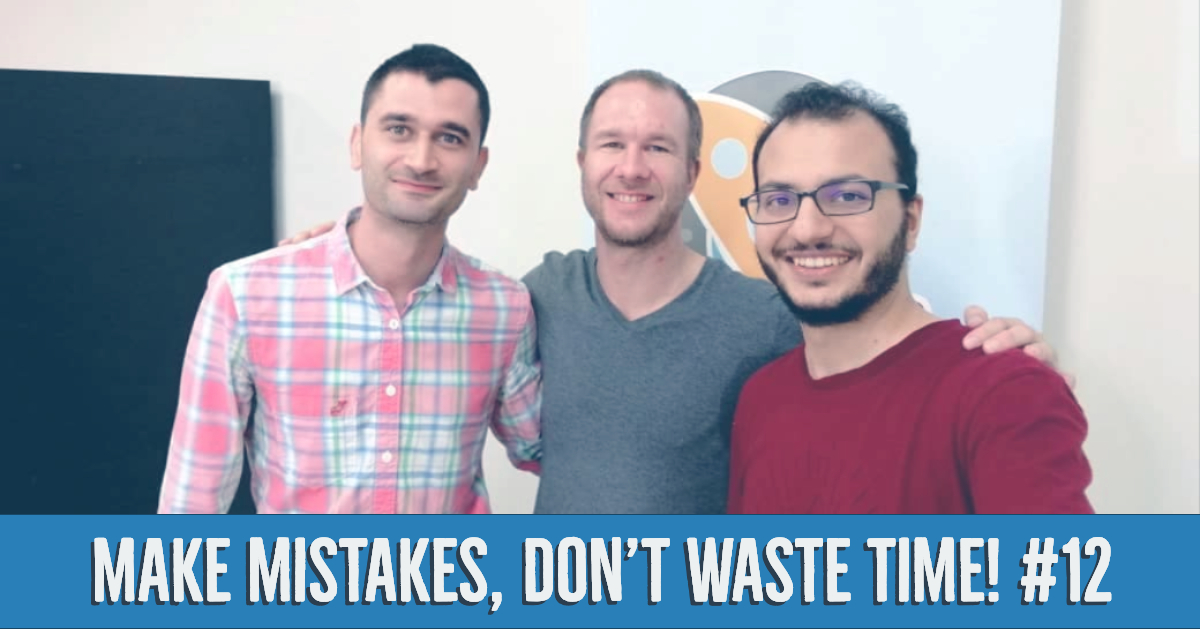 Make mistakes, don't waste time! Startups Zone Talk #12