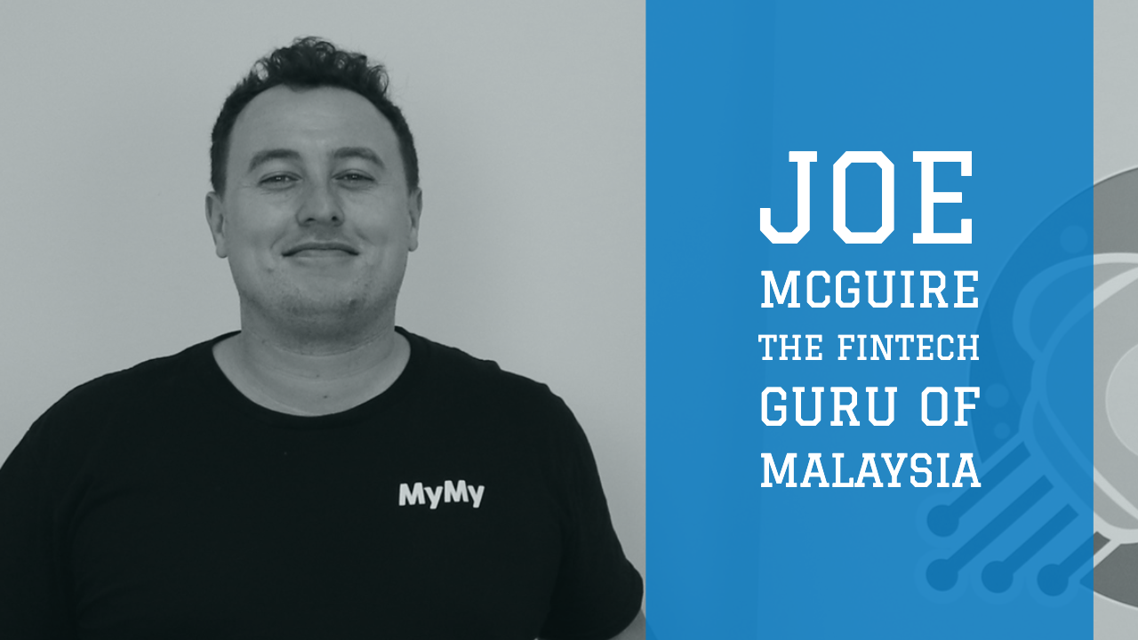 Joe McGuire The FinTech Guru of Malaysia – Startups Zone Talk #17