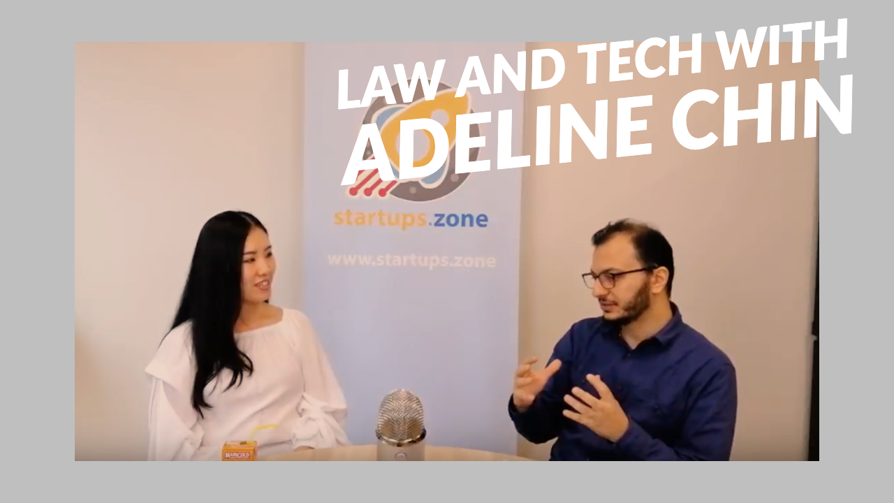 Law and Tech with Adeline Chin – Startups Zone Talk #18