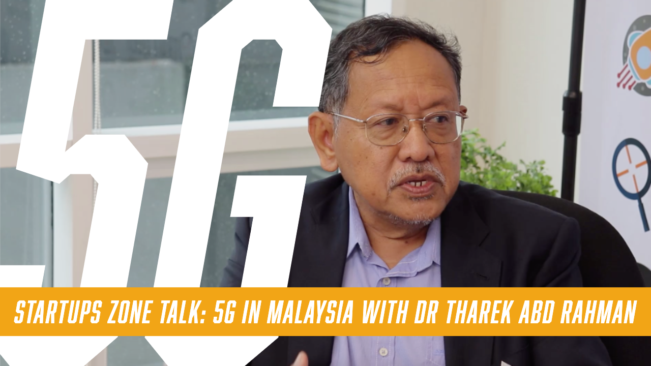 5G in Malaysia with Dr Tharek Abd Rahman – Startups Zone Talk #19