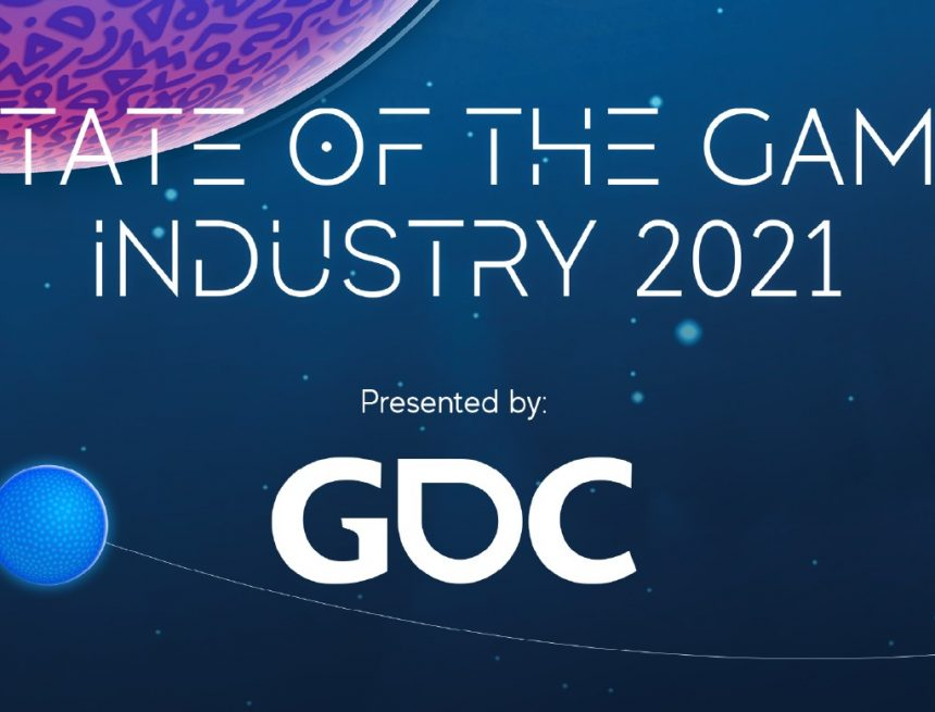 A BREAKDOWN OF GDC'S 2021 STATE OF THE GAME INDUSTRY REPORT